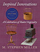 Inspired innovations : a celebration of Shaker ingenuity