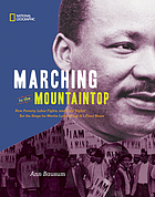 Marching to the mountaintop : how poverty, labor fights, and civil rights set the stage for Martin Luther King, Jr.'s final hours