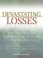Devastating losses : how parents cope with the death of a child to suicide or drugs