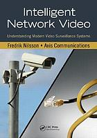 Intelligent network video : understanding modern video surveillance systems