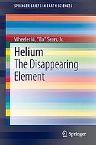 Helium : the disappearing element