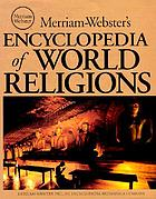 Merriam-Webster's encyclopedia of world religions ; Wendy Doniger, consulting editor.
