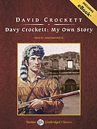 Davy Crockett : my own story