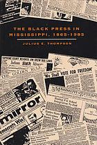 The Black press in Mississippi, 1865-1985
