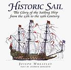Historic sail : the glory of the sailing ship from the 13th to the 19th century