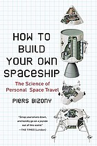 How to build your own spaceship : the science of personal space travel