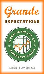 Grande expectations : a year in the life of Starbucks' stock