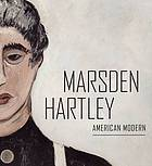Marsden Hartley, American modern : selections from the Ione and Hudson D. Walker Collection