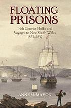 Floating prisons : Irish convict hulks and voyages to New South Wales 1823 - 1837