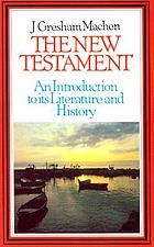 The New Testament : an introduction to its literature and history