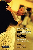 New frontiers in resilient aging : life-strengths and well-being in late life