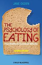 The psychology of eating : from healthy to disordered behavior