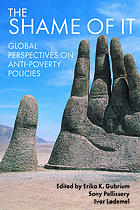 The shame of it : global perspectives on anti-poverty policies