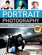 Portrait photography : secrets of posing and lighting