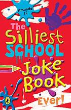 The silliest school joke book ever!