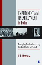 Employment and unemployment in India : emerging tendencies during the post-reform period