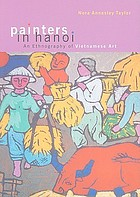 Painters in Hanoi : an ethnography of Vietnamese art