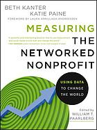Measuring the networked nonprofit : using data to change the world