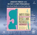 Johnny Frigo with Bucky & John Pizzarelli :