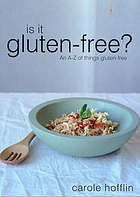 Is it gluten-free? : an A-Z of things gluten-free