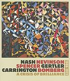 Nash Nevinson Spencer Gertler Carrington Bomberg : a crisis of brilliance, 1908-1922