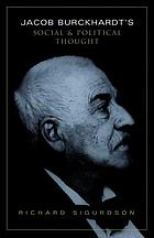 Jacob Burckhardt's social and political thought