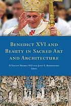 Benedict XVI and beauty in sacred art and architecture : proceedings of the Second Fota International Liturgical Conference, 2009