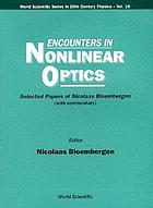 Encounters in nonlinear optics : selected papers of Nicolaas Bloembergen, with commentary