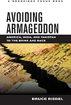 Avoiding Armageddon : America, India, and Pakistan to the brink and back