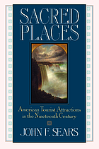 Sacred places : American tourist attractions in the nineteenth century
