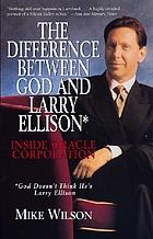 The difference between God and Larry Ellison : inside Oracle Corporation