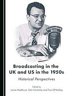 Broadcasting in the UK and US in the 1950s : historical perspectives