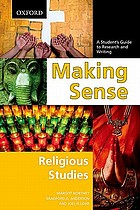 Making sense : a student's guide to research and writing : religious studies