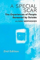 A special scar : the experiences of people bereaved by suicide