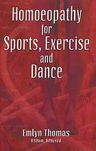 Homoeopathy for sports, exercise, and dance