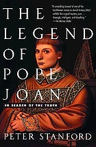 The legend of Pope Joan : in search of the truth