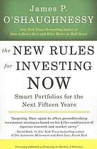 The new rules for investing now : smart portfolios for the next fifteen years