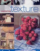 Capturing texture : in your drawing and painting