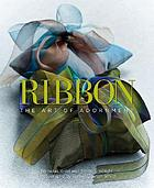 Ribbon : the art of adornment