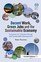 Decent Work, Green Jobs and the Sustainable Economy : Solutions for Climate Change and Sustainable Development.