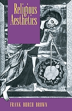 Religious aesthetics : a theological study of making and meaning