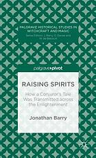 Raising spirits : how a Conjuror's Tale was transmitted across the Enlightenment