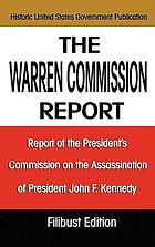 The Warren Commission report : report of the President's Commission on the Assassination of president John F. Kennedy