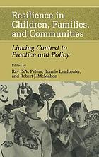 Resilience in children, families, and communities : linking context to practice and policy