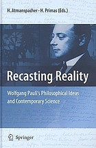 Recasting reality : Wolfgang Pauli's philosophical ideas and contemporary science
