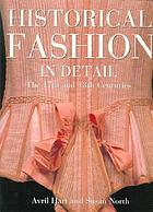Historical fashion in detail : the 17th and 18th centuries