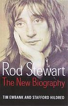 Rod Stewart : the new biography