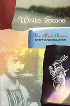 White stone : the Alice poems