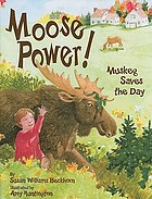 Moose power! : Muskeg saves the day