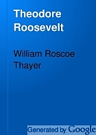 Theodore Roosevelt; an intimate biography,